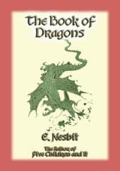 THE BOOK OF DRAGONS: 8 Dragon Tales from Edith Nesbit author The Railway Children