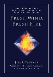 Fuego vivo, viento fresco: Lo que sucede cuando el Espíritu de Dios invade el corazón de su pueblo
