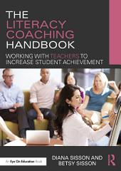 The Literacy Coaching Handbook: Working with Teachers to Increase Student Achievement