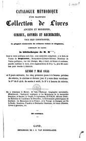 Catalogue méthodique d'une magnifique collection de livres anciens et modernes, curieux, estimés ... composant en partie la bibliothèque de M. M***: lundi 7 mai 1855
