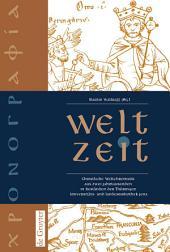 Welt-Zeit: Christliche Weltchronistik aus zwei Jahrtausenden in Beständen der Thüringer Universitäts- und Landesbibliothek Jena