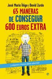 65 maneras de conseguir 600 euros extra: y algunos trucos para ahorrar