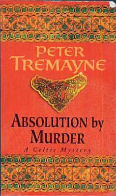 Absolution by Murder  Sister Fidelma Mysteries Book 1