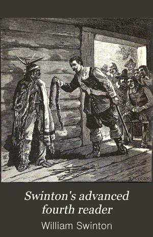 Swinton s Advanced Fourth Reader