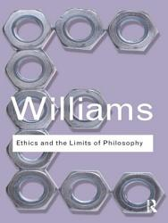 Ethics And The Limits Of Philosophy Book PDF