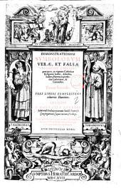 Demonstrationes symbolorum verae, et falsae religionis aduersus praecipuos, ac vigentes catholicae religionis hostes, atheistas, Iudaeos, haereticos, praesertim Lutheranos, & Caluinistas. In duos tomos distributae. Auctore F. Zacharia Bouerio ... Nunc primum in lucem prodeunt, ... Tomus primus [-secundus]: Demonstrationum symbolorum verae, et falsae religionis aduersus praecipuos, ac vigentes catholicae religionis hostes, ... Tomus secundus. Tres libros complectens aduersùs haereticos. Auctore F. Zacharia Bouerio ... 2