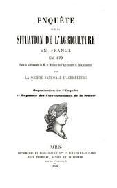 Enquête sur la situation de l'agriculture en France en 1879: faite à la demande de M. le ministre de l'agriculture et du commerce, Volume1