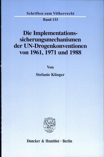 Die Implementationssicherungsmechanismen der UN Drogenkonventionen von 1961  1971 und 1988 PDF