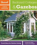 Sunset Outdoor Design Guide  Backyard Cottages   Gazebos PDF