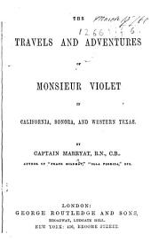 The Travels and Adventures of Monsieur Violet, Etc