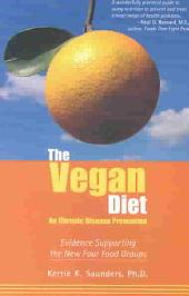 The Vegan Diet as Chronic Disease Prevention: Evidence Supporting the New Four Food Groups