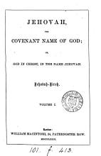 Jehovah  the covenant name of God  or  God in Christ  in the name of Jehovah PDF