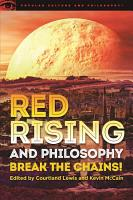 Red Rising and Philosophy PDF