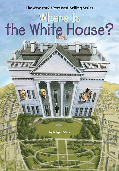 Download Where Is the White House  Book