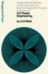 VLF Radio Engineering: International Series of Monographs in Electromagnetic Waves