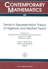 Trends in Representation Theory of Algebras and Related Topics: Workshop on Representations of Algebras and Related Topics, August 11-14, 2004, Querétaro, México