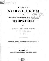 Index scholarum in Universitate Litteraria Caesarea Dorpatensi ... habendarum: 1849, 1. Sem