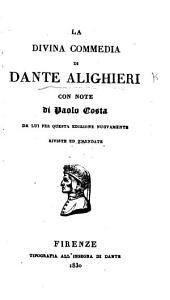 La Divina Commedia ... Con note di Paolo Costa, da lui per questa edizione nuovamente reviste ed emendate