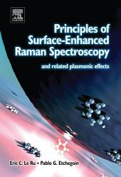 Principles of Surface-Enhanced Raman Spectroscopy: and related plasmonic effects