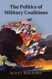 The Politics of Military Coalitions