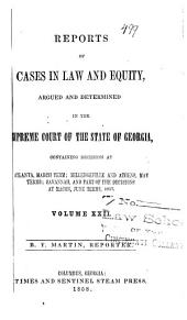 Reports of Cases in Law and Equity, Argued and Determined in the Supreme Court of the State of Georgia, in the Year ...: Volume 22