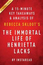 The Immortal Life of Henrietta Lacks: by Rebecca Skloot | A 15-minute Key Takeaways & Analysis