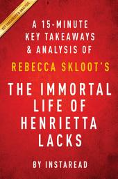 The Immortal Life of Henrietta Lacks: by Rebecca Skloot | A 15-minute Key Takeaways & Analysis