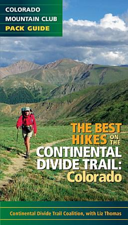 The Best Hikes on the Continental Divide Trail  Colorado PDF