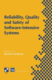 Reliability, Quality and Safety of Software-Intensive Systems: IFIP TC5 WG5.4 3rd International Conference on Reliability, Quality and Safety of Software-Intensive Systems (ENCRESS '97), 29th–30th May 1997, Athens, Greece