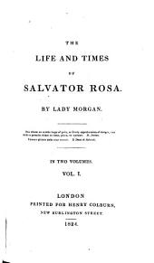 The Life and Times of Salvator Rosa: Volume 1