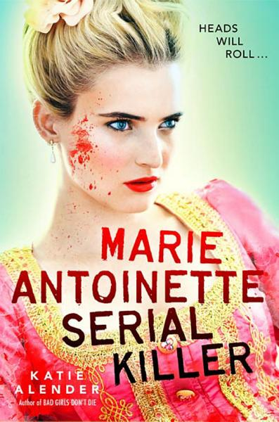 Download Marie Antoinette  Serial Killer Book