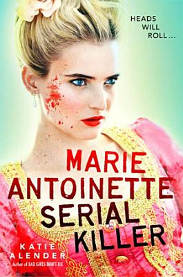 Marie Antoinette  Serial Killer