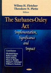 The Sarbanes-Oxley Act: Implementation, Significance, and Impact