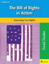 The Bill of Rights in Action: Exercising Your Rights