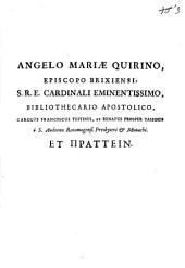 Angelo Mariae Quirino, Episcopo Brixiensi S.R.E. Cardinali Eminentissimo, Bibliothecario Apostolico, Carolus Franciscus Tustinus, Et Renatus Prosper Tassinus è S. Audeno Rotomagensi, Presbyteri & Monachi. Eu Prattein