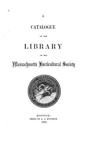 Catalogue of the Library of the Massachusetts Horticultural Society