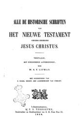Het Nieuwe Testament onzes heeren Jesus Christus vertaald met ophelderende aanteekeningen door Mr. S. P. Lipman: Alle de historische schriften, Volume 1