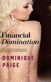 Financial Domination: A FinDom Story