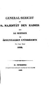 Generalbericht an Se. Majestät den Kaiser über das Ministerium des Öffentlichen Unterrichts: 1842 (1843)