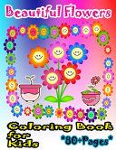 Beautiful Flowers Coloring Book for Kids