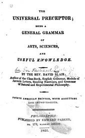 The Universal Preceptor: Being a General Grammar of Arts, Sciences, and Useful Knowledge