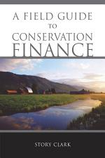 A Field Guide to Conservation Finance