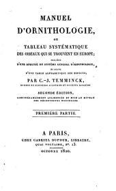 Manuel d'ornithologie, ou tableau systématique des oiseaux qui se trouvent en Europe: precédé d'une analyse du système général d'ornithologie, et suivi d'une table alphabétique des espèces, Volume1