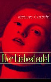 Der Liebesteufel (Vollständige deutsche Ausgabe): Klassiker der Fantastik