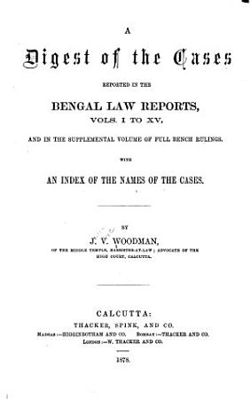 A Digest of the Cases Reported in the Bengal Law Reports  Vols  1 15 PDF