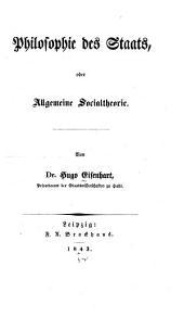 Philosophie des staats; oder, Allgemeine social theorie