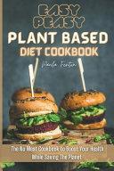 Easy-Peasy Plant Based Diet Cookbook