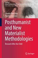 Posthumanist and New Materialist Methodologies PDF