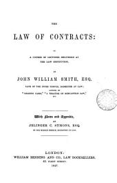 The Law of Contracts: In a Course of Lectures Delivered at the Law Institution