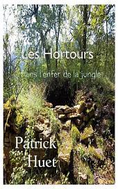 Les Hortours - Dans l'enfer de la jungle